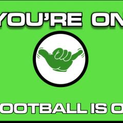 FOOTBALL IS ON !!